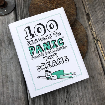 Buy 100 Reasons to Panic® about Following Your Dreams from Walking Pants Curiosities, the Most un-General Gift Store in Downtown Memphis, Tennessee!