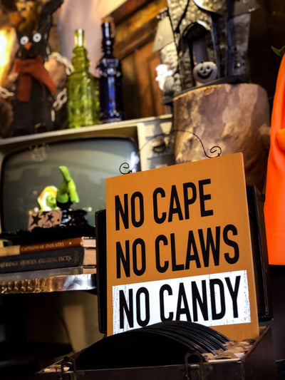 Buy No Cape No Claws No Candy Halloween Wall Sign from Walking Pants Curiosities, the Most un-General Gift Store in Downtown Memphis, Tennessee!