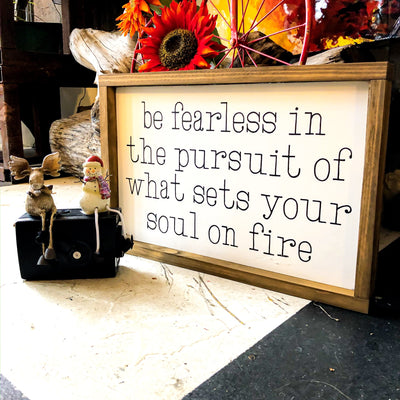 Buy Be Fearless In Pursuit Sets Your Soul On Fire Rustic Wood Sign from Walking Pants Curiosities, the Most un-General Gift Store in Downtown Memphis, Tennessee!