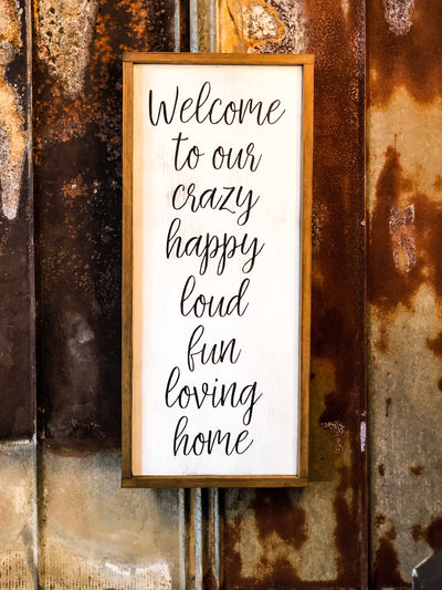 Welcome To Our Crazy Happy Home Farmhouse Family Wood Sign