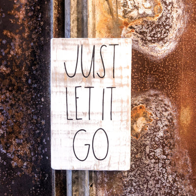 Buy Just Let It Go, Rustic Wood Sign from Walking Pants Curiosities, the Most un-General Gift Store in Downtown Memphis, Tennessee!