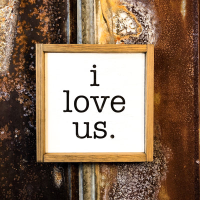 Buy I Love Us, a Rustic Wood Farmhouse Sign from Walking Pants Curiosities, the Most un-General Gift Store in Downtown Memphis, Tennessee!