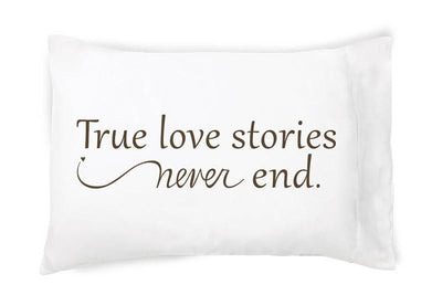 Buy True Love Stories Never End Pillowcase by Faceplant Dreams for $28.00 from the best gift shop in Memphis, Walking Pants! Free shipping over $50!