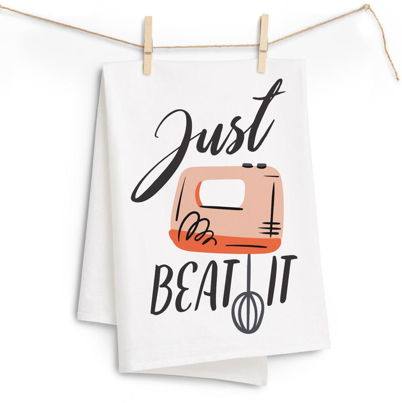 Just Beat It - Funny Kitchen Tea Towel