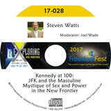 Steven Watts - Kennedy at 100: JFK and the Masculine Mystique of Sex and Power in the New Frontier