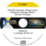 Gabriel Calzada, Doug Casey, Katherine Mangu-Ward, Daniele Struppa - DEBATE: Is College Worth It?