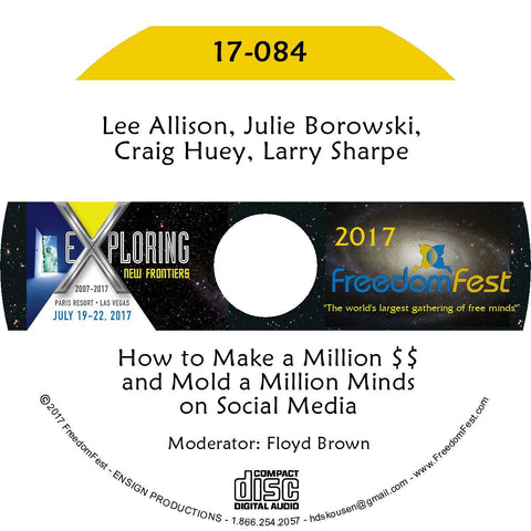 Lee Allison, Julie Borowski, Craig Huey, Larry Sharpe - How to Make a Million $$ and Mold a Million Minds on Social Media
