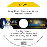 Larry Elder, Alexander Green, Michael Shermer - The Big Debate: Is Success Due to Skill or Luck: Did You Really Build That?