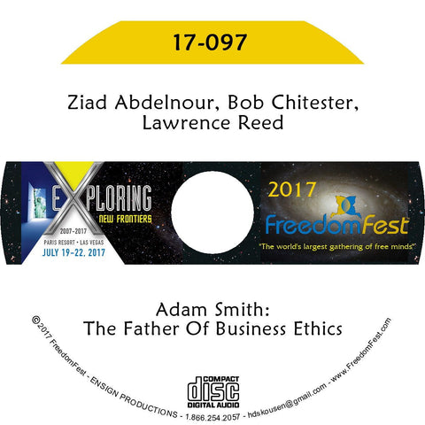 Ziad Abdelnour, Bob Chitester, Lawrence Reed - Adam Smith: The Father Of Business Ethics