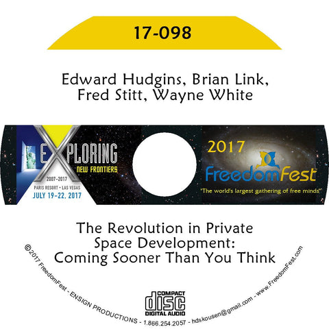 Edward Hudgins, Brian Link, Fred Stitt, Wayne White - The Revolution in Private Space Development: Coming Sooner Than You Think