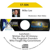 Mike Lee - Luncheon - Written Out Of History: The Forgotten Founders Who Fought Big Government