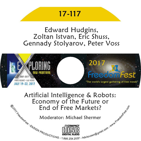 Edward Hudgins, Zoltan Istvan, Eric Shuss, Gennady Stolyarov, Peter Voss - Artificial Intelligence & Robots: Economy of the Future or End of Free Markets?