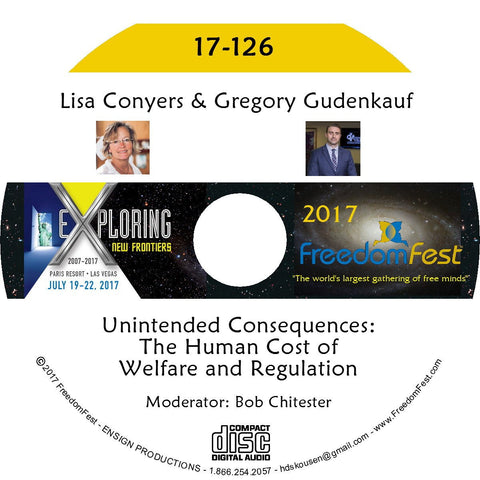 Lisa Conyers, Gregory Gudenkauf - PANEL: Unintended Consequences: The Human Cost of Welfare and Regulation