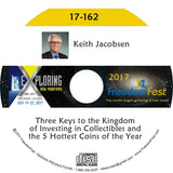 Keith Jacobsen - Three Keys to the Kingdom of Investing in Collectibles and the 5 Hottest Coins of the Year
