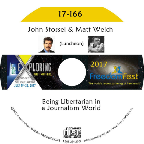 John Stossel, Matt Welch - Luncheon: Being Libertarian in a Journalism World