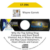 Wayne Gorsek - Why the Top Selling Drug Company and Store Brand Vitamins Are A Waste of Money and May Cause Alzheimer's, Heart Attacks and Cancer
