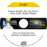 Judson Anglin, Dr. Lee Gross, John Hunt, Ralph Weber - How to Find the Free Markets of Medical Care