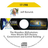 Jeff Berwick - The Bloodless (R)Evolution: How Bitcoin Will Destroy Government and Central Banking