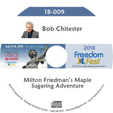 Bob Chitester - Milton Friedman's Maple Sugaring Adventure