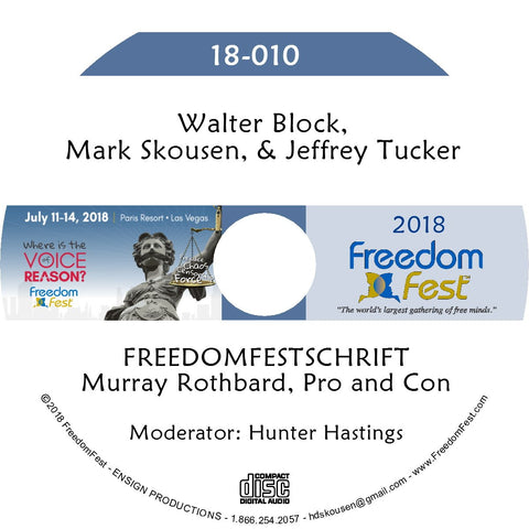 Walter Block, Mark Skousen, Jeffrey Tucker - FREEDOMFESTSCHRIFT Murray Rothbard, Pro and Con