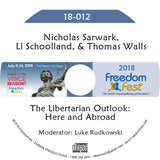 Nicholas Sarwark, Li Schoolland, Thomas Walls - The Libertarian Outlook: Here and Abroad