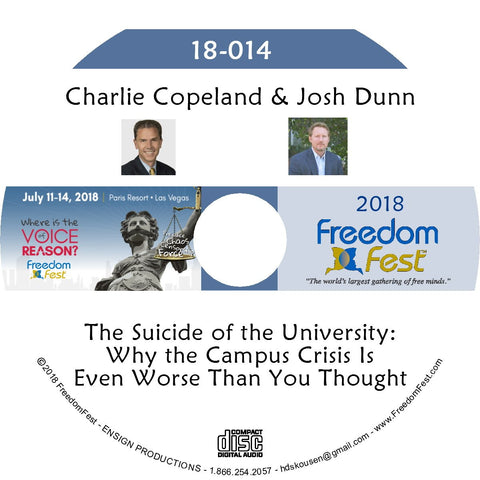 Charlie Copeland, Josh Dunn - The Suicide of the University: Why the Campus Crisis Is Even Worse Than You Thought