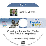 Joel F. Wade - Creating a Benevolent Cycle: The Virtue of Happiness