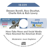 Borelli, Douthat, Kirk, Lowry - How Fake News and Social Media Have Rewired the American Brain
