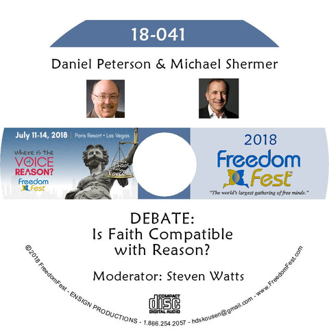 Daniel Peterson, Michael Shermer - DEBATE: Is Faith Compatible with Reason?