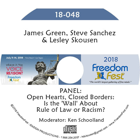 James Green, Steve Sanchez, Lesley Skousen - PANEL: Open Hearts, Closed Borders: Is the 'Wall' About Rule of Law or Racism?