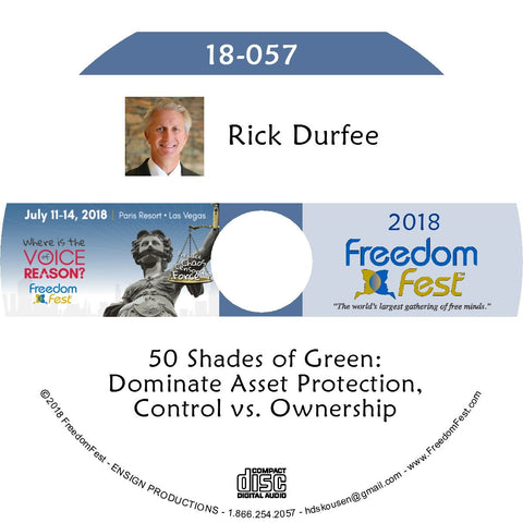 Rick Durfee - 50 Shades of Green: Dominate Asset Protection, Control vs. Ownership