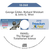 Gilder, Weickart, West - PANEL: The Danger of Totalitarian Science