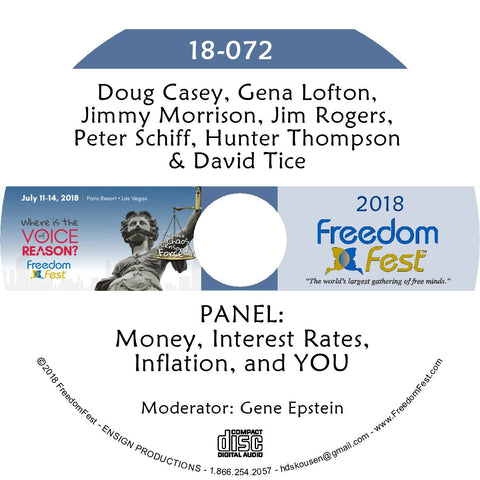 Casey, Lofton, Morrison, Rogers, Schiff, Thompson, Tice - PANEL: Money, Interest Rates, Inflation, and YOU