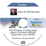 Alan M. Dershowitz - The Dangers of Using Legal Means to Punish Political Opponents (via SKYPE)