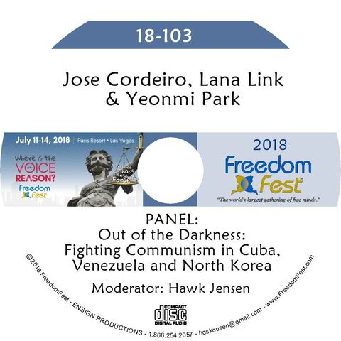 Jose Cordeiro, Lana Link, Yeonmi Park - PANEL: Out of the Darkness: Fighting Communism in Cuba, Venezuela and North Korea