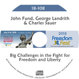 John Fund, George Landrith, Charles Sauer - Big Challenges in the Fight for Freedom and Liberty