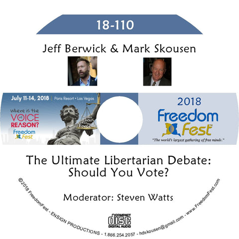 Jeff Berwick, Mark Skousen - The Ultimate Libertarian Debate: Should You Vote?