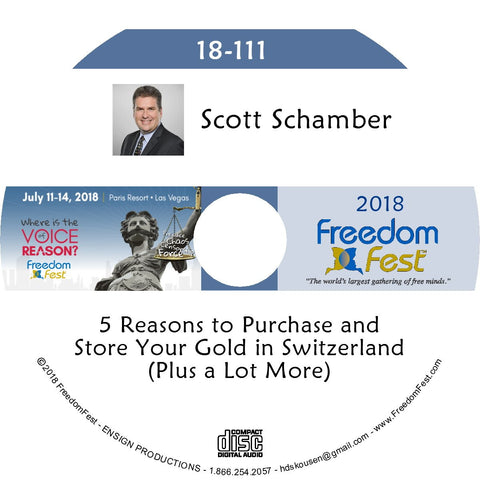 Scott Schamber - 5 Reasons to Purchase and Store Your Gold in Switzerland (Plus a Lot More)