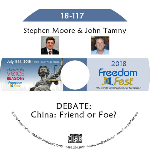 Stephen Moore, John Tamny - DEBATE: China: Friend or Foe?