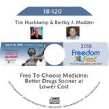 Tim Huelskamp, Bartley J. Madden - Free To Choose Medicine: Better Drugs Sooner at Lower Cost