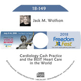 Jack M. Wolfson - Cardiology Cash Practice and the BEST Heart Care in the World