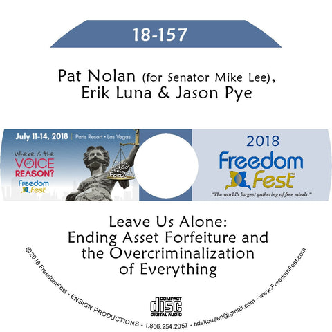 Sen. Mike Lee, Erik Luna, Jason Pye - Leave Us Alone: Ending Asset Forfeiture and the Overcriminalization of Everything