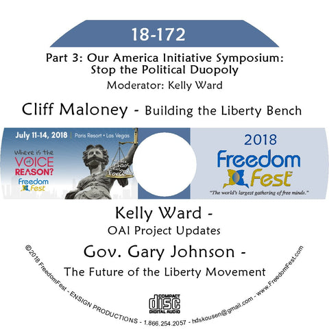 Cliff Maloney, Kelly Ward, Gov. Gary Johnson - Part 3: Our America Initiative Symposium: Stop the Political Duopoly