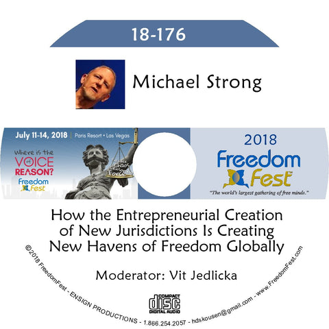 Michael Strong - How the Entrepreneurial Creation of New Jurisdictions Is Creating New Havens of Freedom Globally