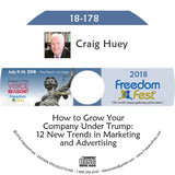 Craig Huey - How to Grow Your Company Under Trump: 12 New Trends in Marketing and Advertising