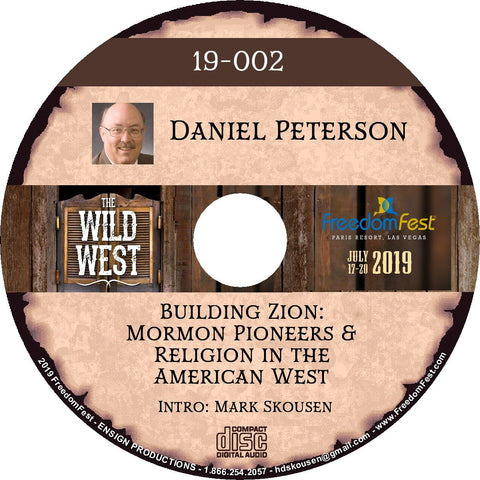 Daniel Peterson - Building Zion: Mormon Pioneers & Religion in the American West