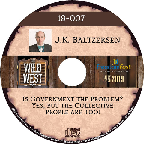 J.K. Baltzersen - Is Government the Problem? Yes, but the Collective People are Too!