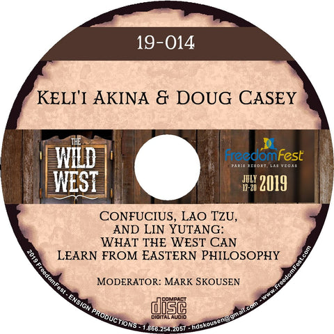Keli'i Akina & Doug Casey - Confucius, Lao Tzu, and Lin Yutang: What the West Can Learn from Eastern Philosophy