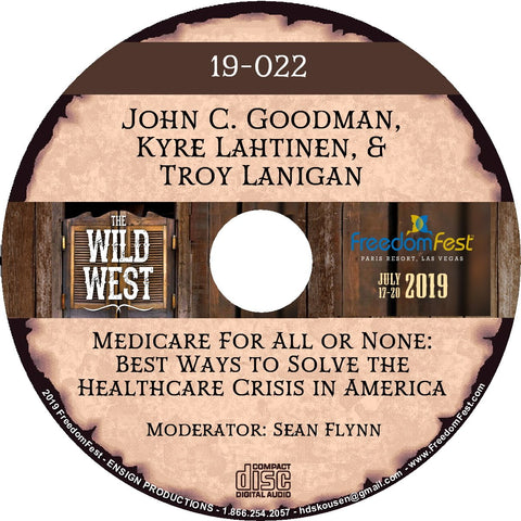 John C. Goodman, Kyre Lahtinen, Troy Lanigan - Medicare For All or None: Best Ways to Solve the Healthcare Crisis in America