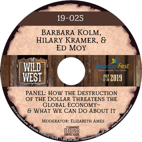 Barbara Kolm, Hilary Kramer, Ed Moy - PANEL: How the Destruction of the Dollar Threatens the Global Economy�and What We Can Do About It